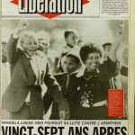 """February 12th, 1990. """"27 Years Later."""" Left-leaning French daily Libération reports that Mandela, freed from prison the day before, """"continues his fight against apartheid.""""Photo: Screenshot/Libération"""
