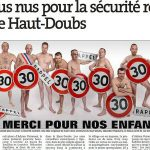 In a new ad campaign against speeding in April 2014, the team of local French town councillors stripped off with only the protection of speed limit road signs. A photo of the group was made into a banner to hang in the town's streets, and was revealed to the no doubt shocked motorists.