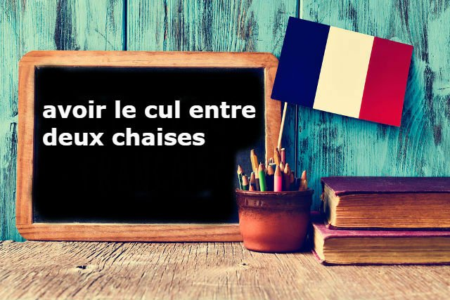 French Expression of the Day: 'Avoir le cul entre deux chaises'