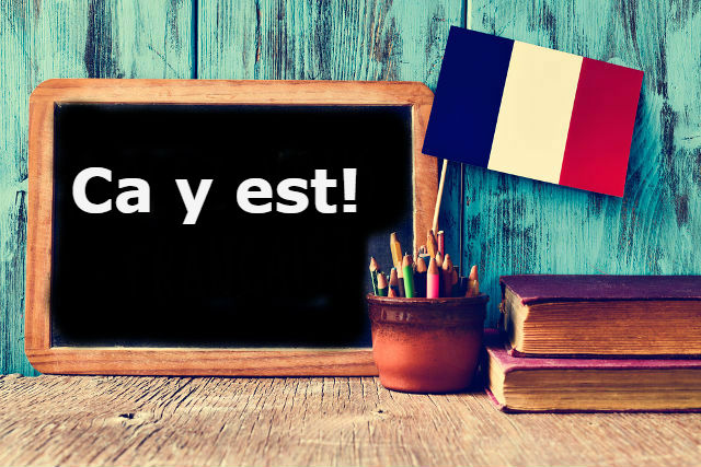 French Word of the Day: 'Ça y est!'