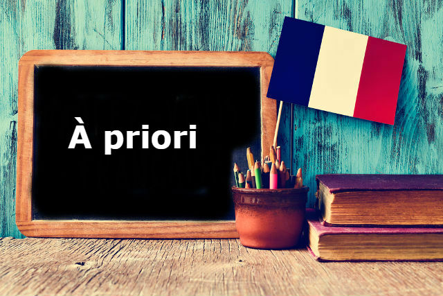 French Word of the Day: À priori