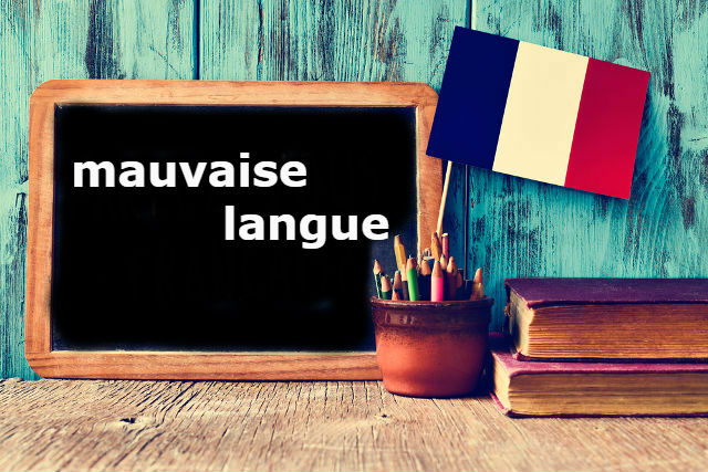 French Expression of the Day: Mauvaise langue