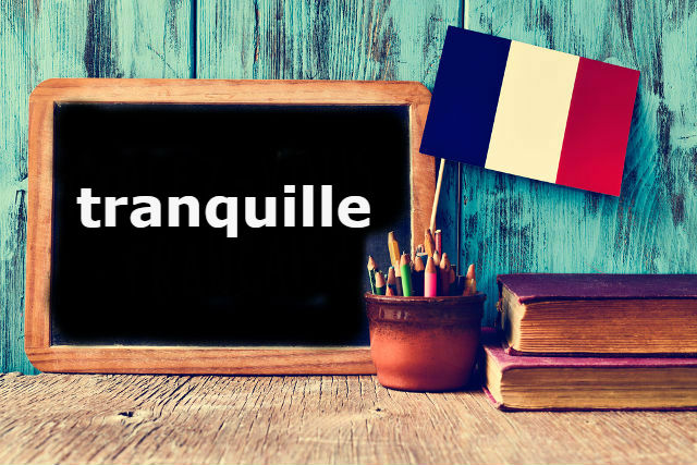 French Word of the Day: Tranquille