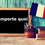 French Expression of the Day: N'importe quoi!