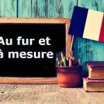 French Expression of the Day: Au fur et à mesure
