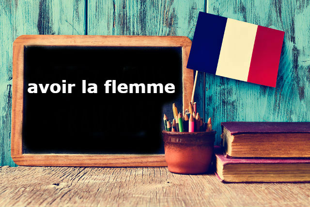 French Expression of the Day: avoir la flemme