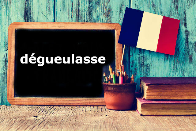 French Word of the Day: dégueulasse