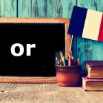 French Word of the Day: or