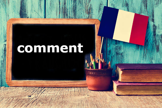 French Word of the Day: comment