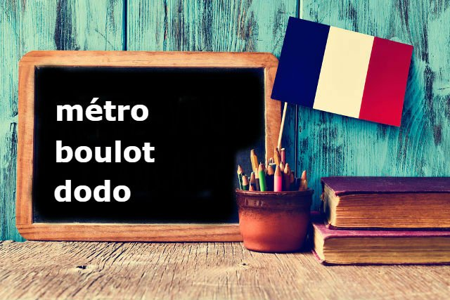 French Expression of the Day: métro, boulot, dodo