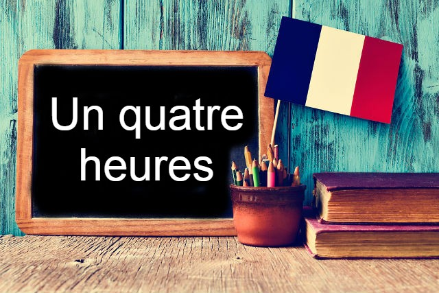French Expression of the Day: Un quatre-heures