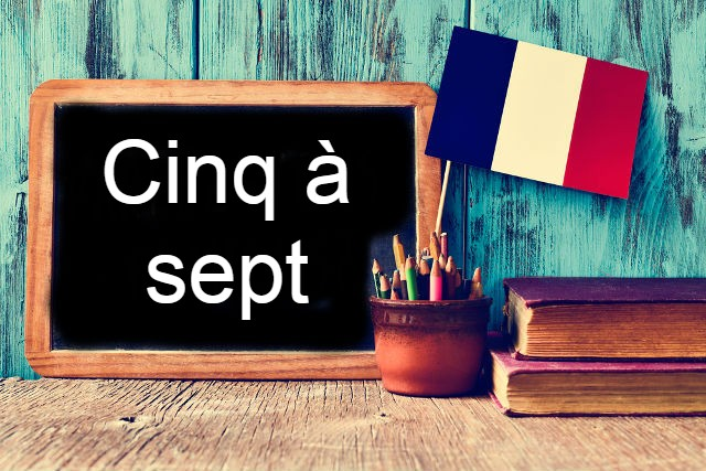French Expression of the Day: Cinq à sept