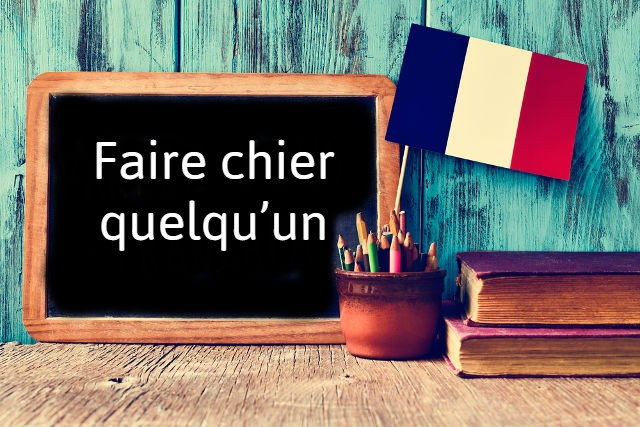French Expression of the Day: Faire chier quelqu'un