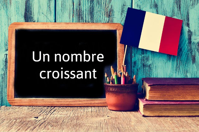 French Expression of the Day: Un nombre croissant