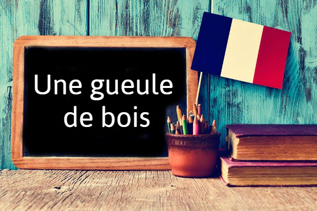 French phrase of the day: Une gueule de bois