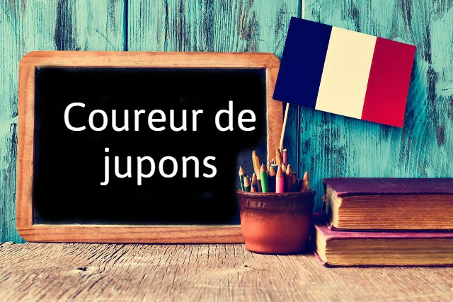 French expression of the day: Coureur de jupons