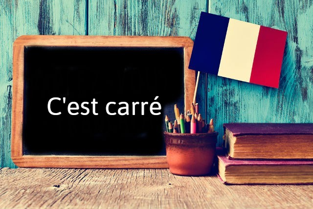 French expression of the day: C'est carré