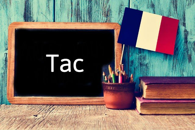 French word of the day: Tac