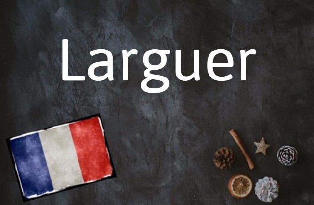 French word of the day: Larguer