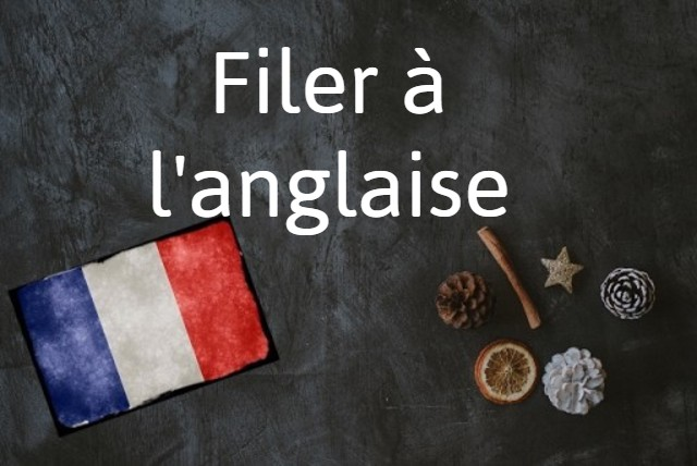 French expression of the Day: filer à l'anglaise