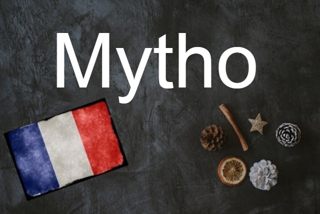 French word of the Day: Mytho