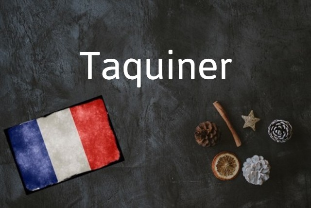 French word of the day: Taquiner