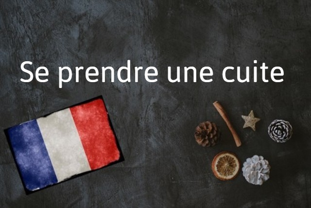 French expression of the day: Se prendre une cuite