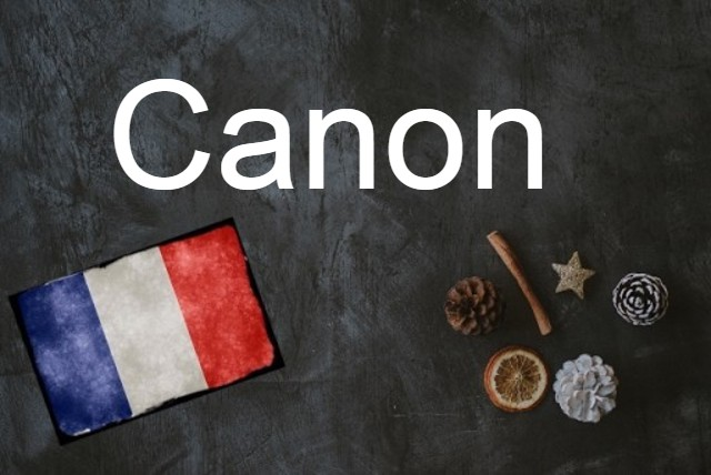 French Word of the day: Canon