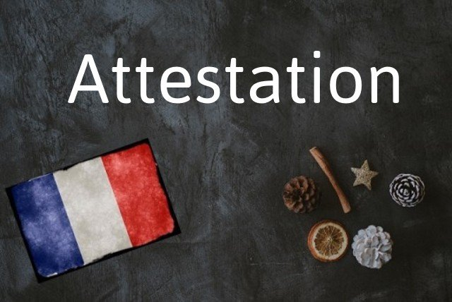 French word of the Day: Attestation