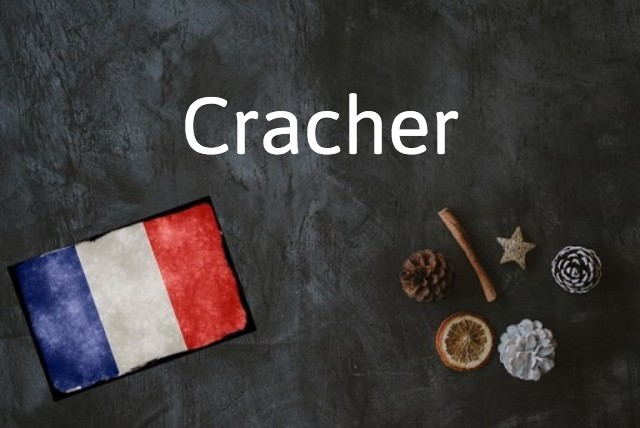 French word of the day: Cracher