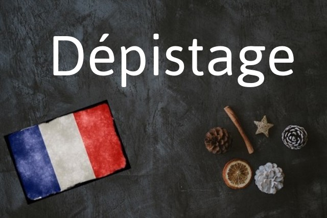 French word of the Day: Dépistage