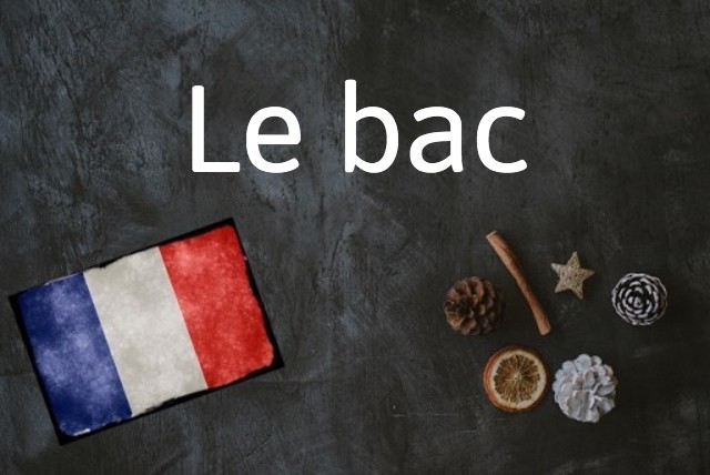 French word of the day: Le bac