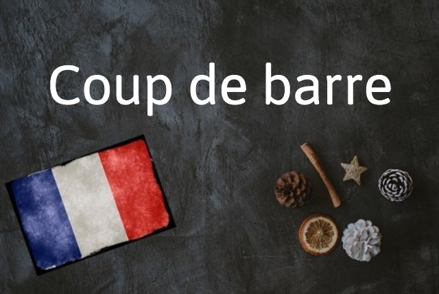 French word of the day: Coup de barre