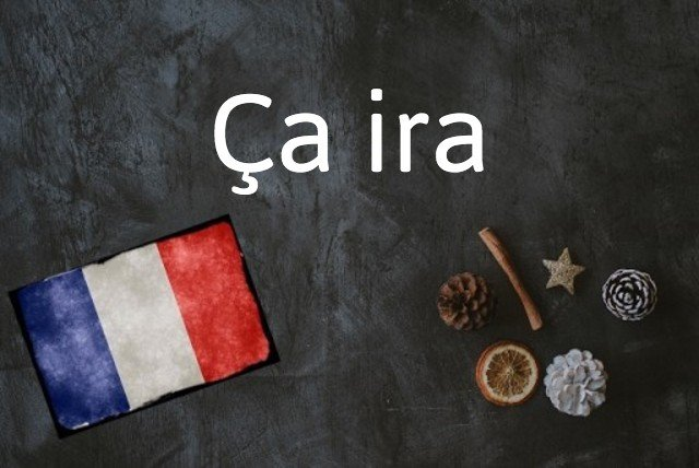 French expression of the day: Ça ira