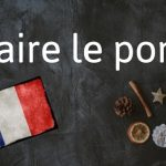 French expression of the day: Faire le pont