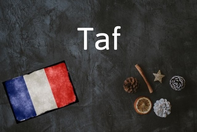French word of the day: Taf