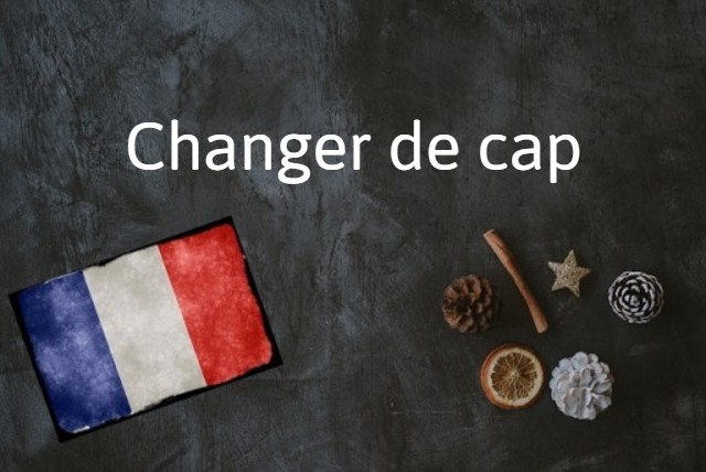 French expression of the day: Changer de cap