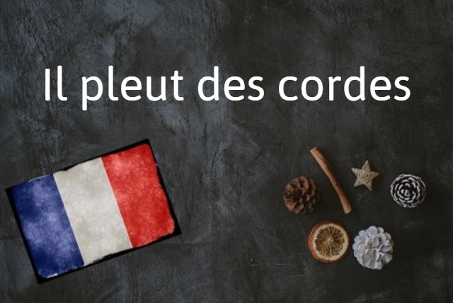 French expression of the day: Il pleut des cordes