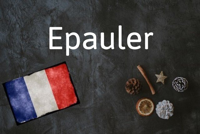 French word of the day: Epauler