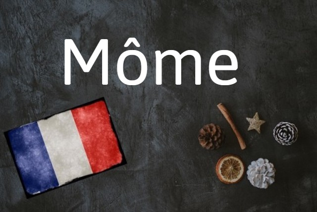 French word of the day: Môme