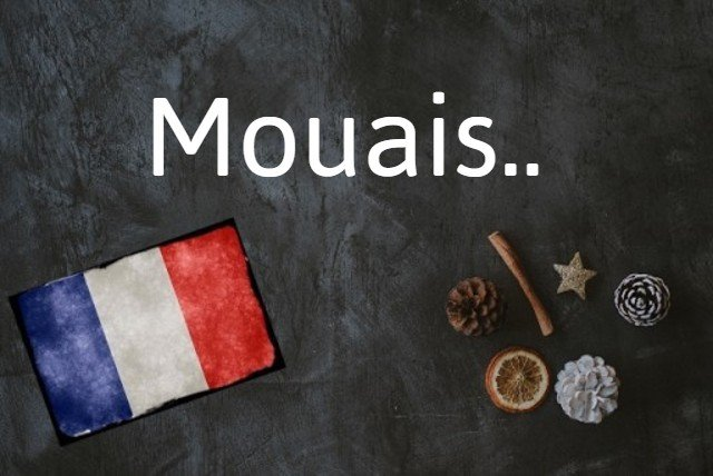 French word of the day: Mouais
