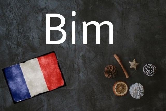 French word of the day: Bim