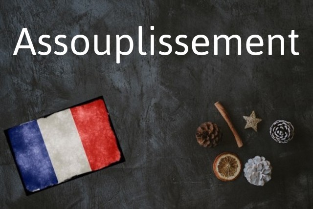 French word of the day: Assouplissement
