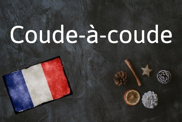 French expression of the day: Coude-à-coude