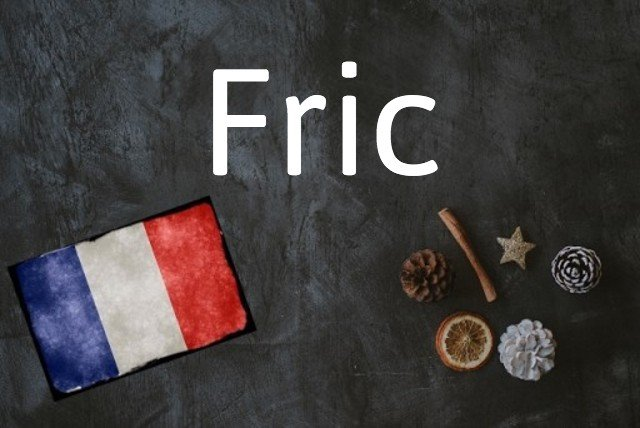 French word of the day: Fric