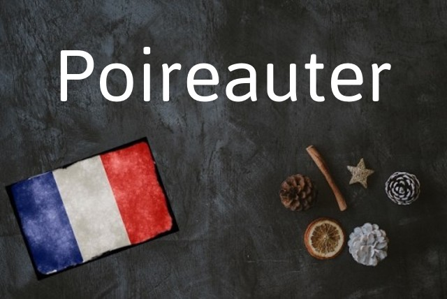 Word of the day: Poireauter