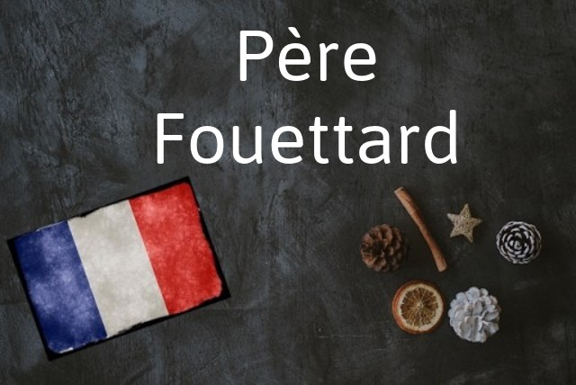 French phrase of the day: Père Fouettard