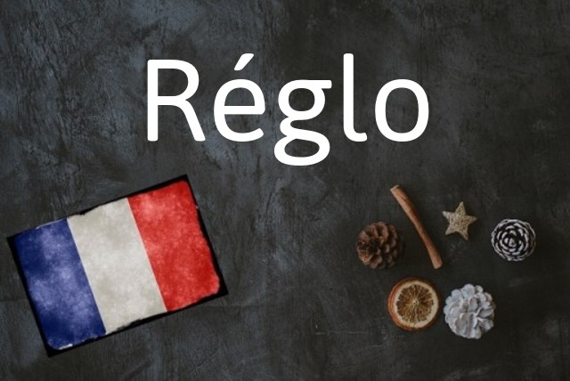 Word of the day: Réglo
