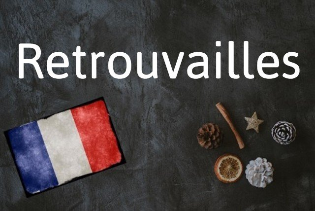 French word of the day: Retrouvailles