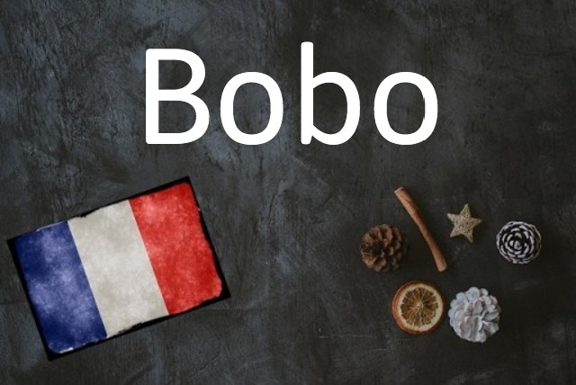 French word of the day: Bobo